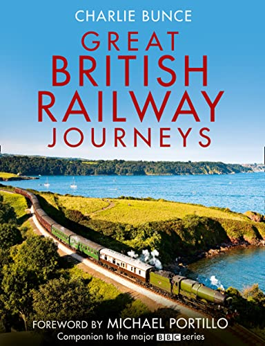 Great British Railway Journeys By Charlie Bunce
