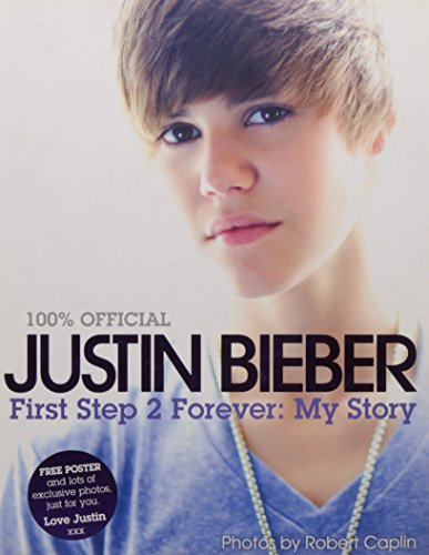 Justin Bieber - First Step 2 Forever, My Story By Justin Bieber