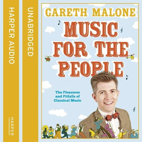 Music for the People By Gareth Malone