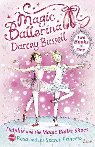 Delphie and the Magic Ballet Shoes / Rosa and the Secret Princess (2-in-1) By CBE Darcey Bussell