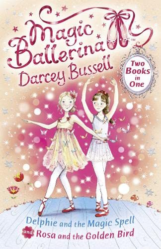 Delphie and the Magic Spell / Rosa and the Golden Bird (2-in-1) By CBE Darcey Bussell