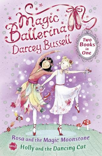 Rosa and the Magic Moonstone / Holly and the Dancing Cat (2-in-1) By Darcey Bussell