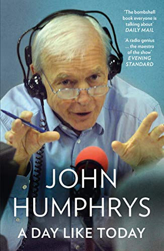 A Day Like Today By John Humphrys