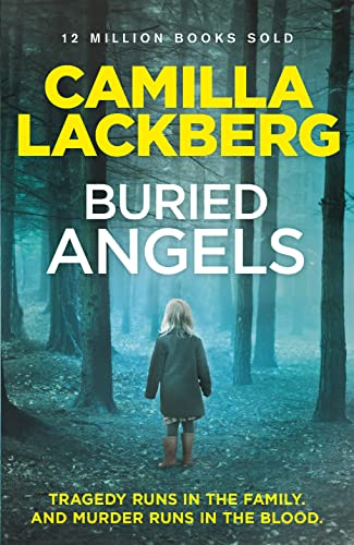 Buried Angels (Patrik Hedstrom and Erica Falck) By Camilla Lackberg