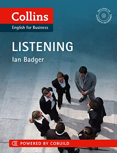 Business Listening: B1-C2 (Collins Business Skills and Communication) By Ian Badger