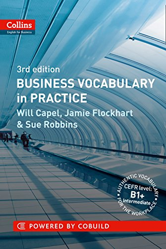 Business Vocabulary in Practice: B1-B2 (Collins Business Grammar and Vocabulary) By Will Capel
