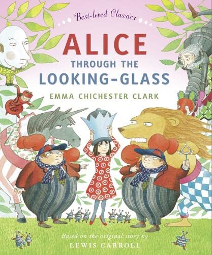 Alice Through the Looking Glass By Emma Chichester Clark