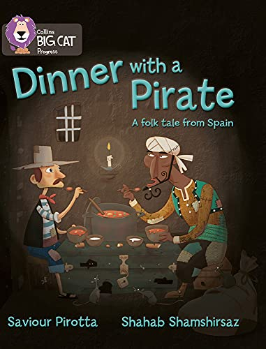 Dinner with a Pirate: Band 04 Blue/Band 14 Ruby (Collins Big Cat Progress) By Saviour Pirotta