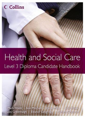 Health and Social Care Diplomas – Level 3 Diploma Candidate Handbook By Mark Walsh