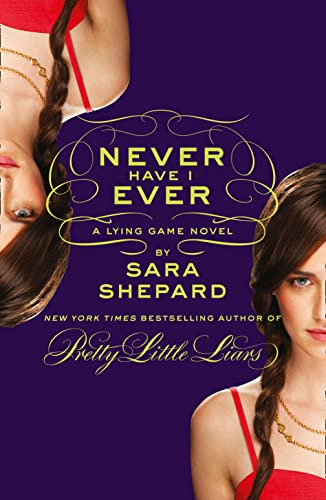 Never Have I Ever: A Lying Game Novel by Sara Shepard