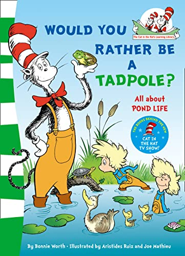 Would you rather be a tadpole? By Bonnie Worth