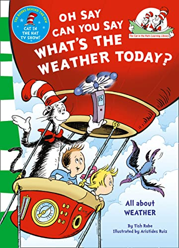 The Cat in the Hat's Learning Library: Oh Say Can You Say What's the Weather Today by Dr. Seuss