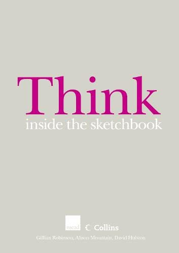 Think Inside the Sketchbook By Gillian Robinson