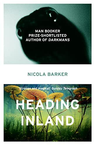 Heading Inland By Nicola Barker