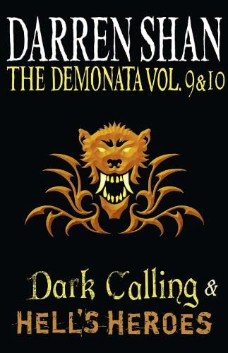 Volumes 9 and 10 - Dark Calling/Hell's Heroes By Darren Shan