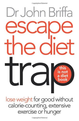 Escape The Diet Trap By Dr. John Briffa