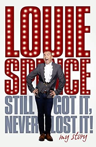 Still Got It, Never Lost It! By Louie Spence