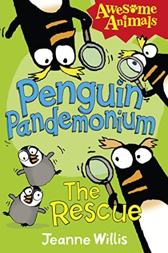 Penguin Pandemonium - The Rescue by Jeanne Willis
