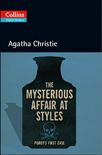 The Mysterious Affair at Styles: B2 (Collins Agatha Christie ELT Readers) By Agatha Christie