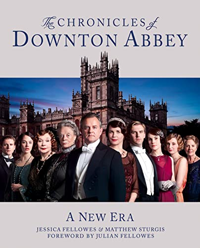 The Chronicles of Downton Abbey (Official Series 3 TV tie-in) By Jessica Fellowes