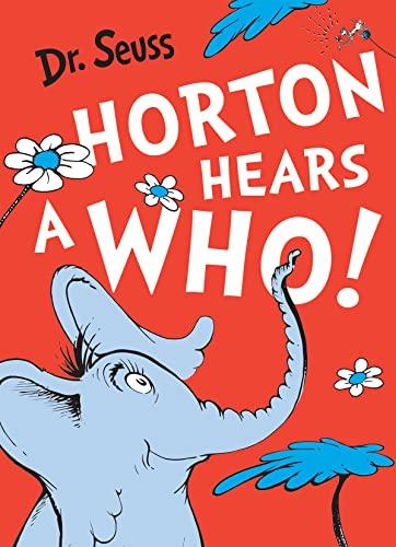 Horton Hears a Who (Dr. Seuss) by Dr. Seuss