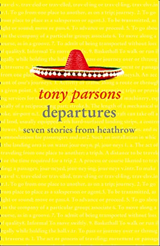Departures: Seven Stories from Heathrow By Tony Parsons