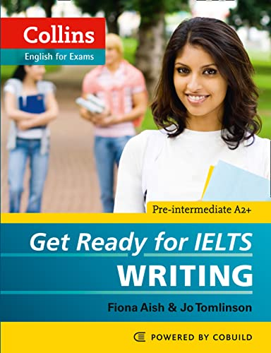 Get Ready for IELTS - Writing By Fiona Aish
