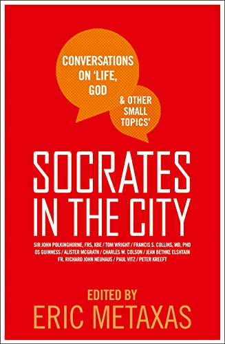 Socrates in the City By Eric Metaxas