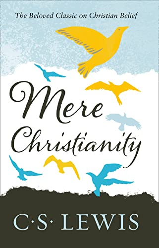 Mere Christianity (C. S. Lewis Signature Classic) By C. S. Lewis