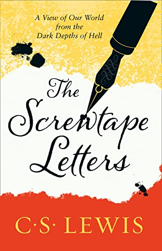 Screwtape Letters: Letters from a Senior to a Junior Devil (C. Lewis Signature Classic) (C. S. Lewis Signature Classic) By C. S. Lewis