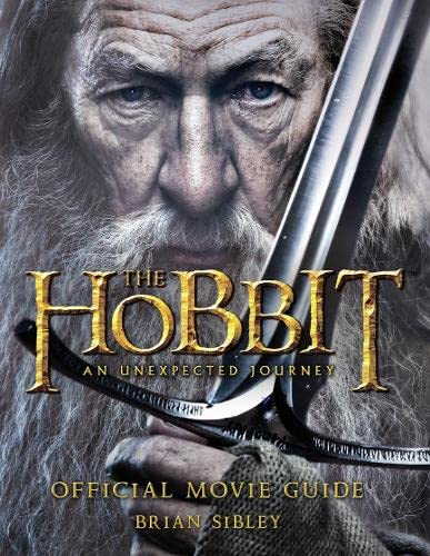 The Hobbit: An Unexpected Journey - Official Movie Guide by Brian Sibley