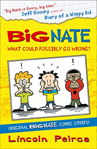 Big Nate Compilation 1: What Could Possibly Go Wrong?: 1 by Lincoln Peirce