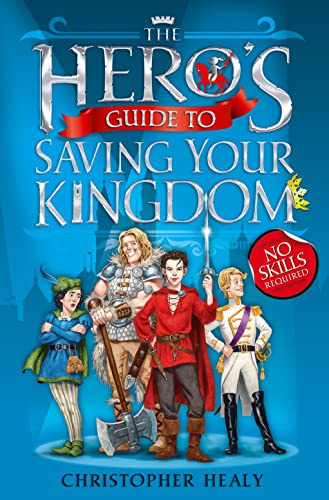 The Hero's Guide to Saving Your Kingdom von Christopher Healy