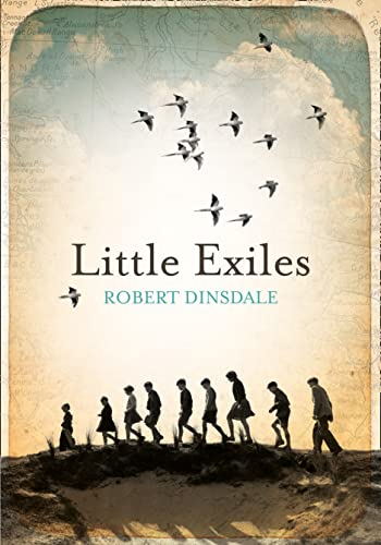 Little Exiles By Robert Dinsdale