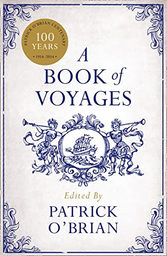 A Book of Voyages Edited by Patrick O'Brian