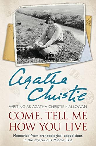 Come, Tell Me How You Live von Agatha Christie