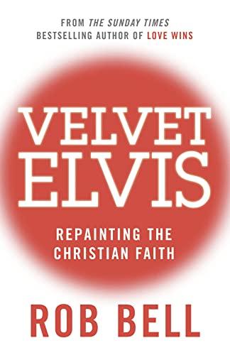 Velvet Elvis By Rob Bell