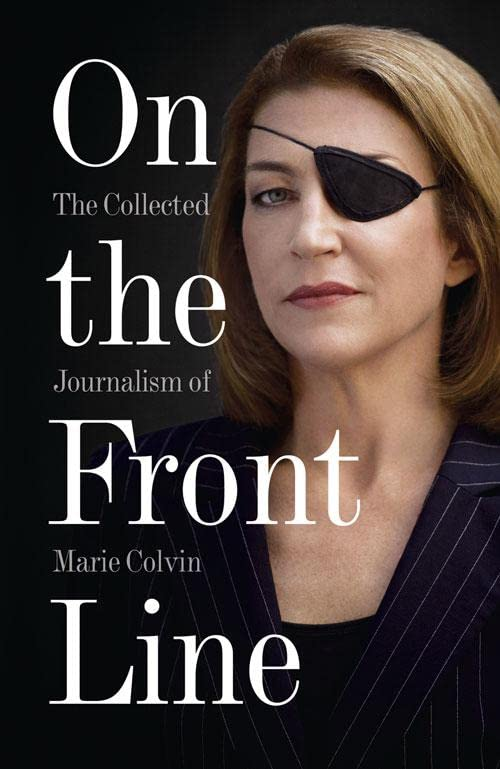 On the Front Line By Marie Colvin