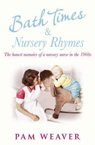 Bath Times and Nursery Rhymes By Pam Weaver