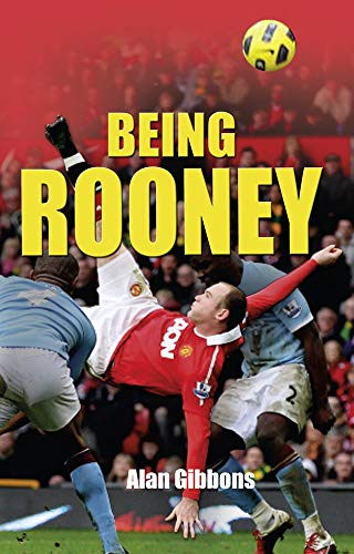 Read On – Being Rooney By Alan Gibbons