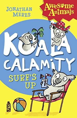 Koala Calamity - Surf's Up! By Jonathan Meres