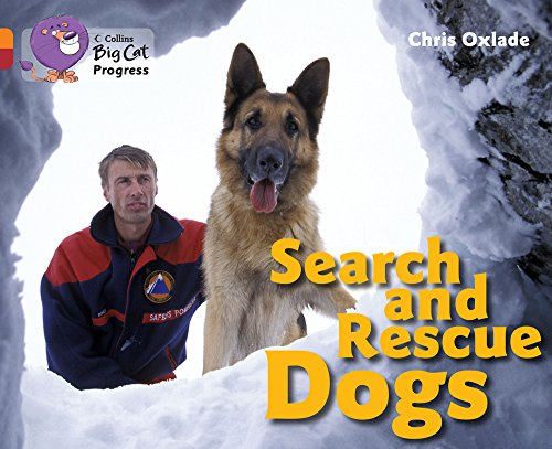 Search and Rescue Dogs: Band 06 Orange/Band 14 Ruby (Collins Big Cat Progress) By Chris Oxlade