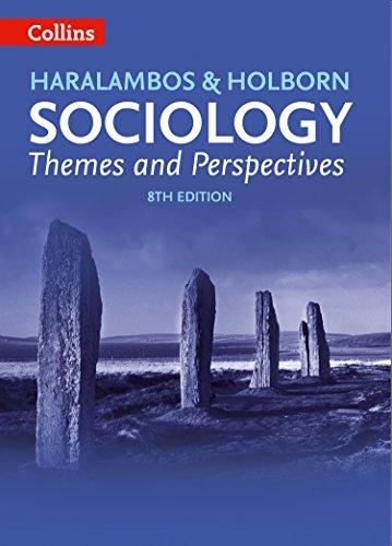 Haralambos and Holborn – Sociology Themes and Perspectives By Michael Haralambos