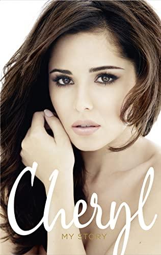Cheryl: My Story By Cheryl Cole
