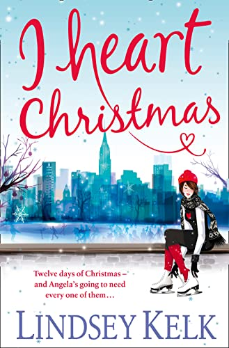 I Heart Christmas by Lindsey Kelk