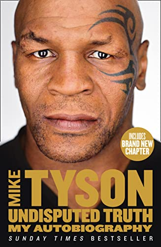Undisputed Truth: My Autobiography By Mike Tyson