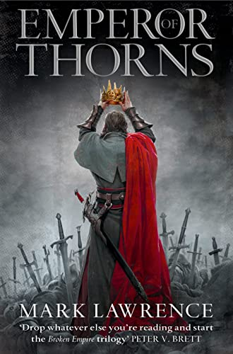Emperor of Thorns (the Broken Empire, Book 3) by Mark Lawrence