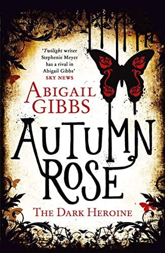 Autumn Rose By Abigail Gibbs