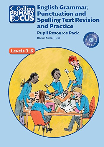 Collins Primary Focus – English Grammar, Punctuation and Spelling Test Revision and Practice: Pupil Resource By Rachel Axten-Higgs