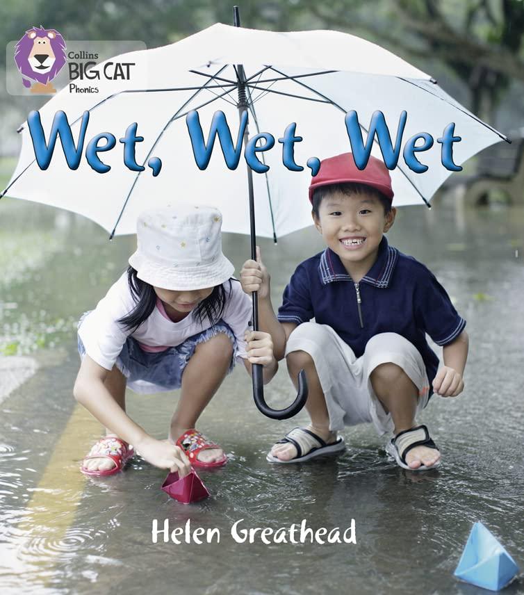WET, WET, WET By Helen Greathead